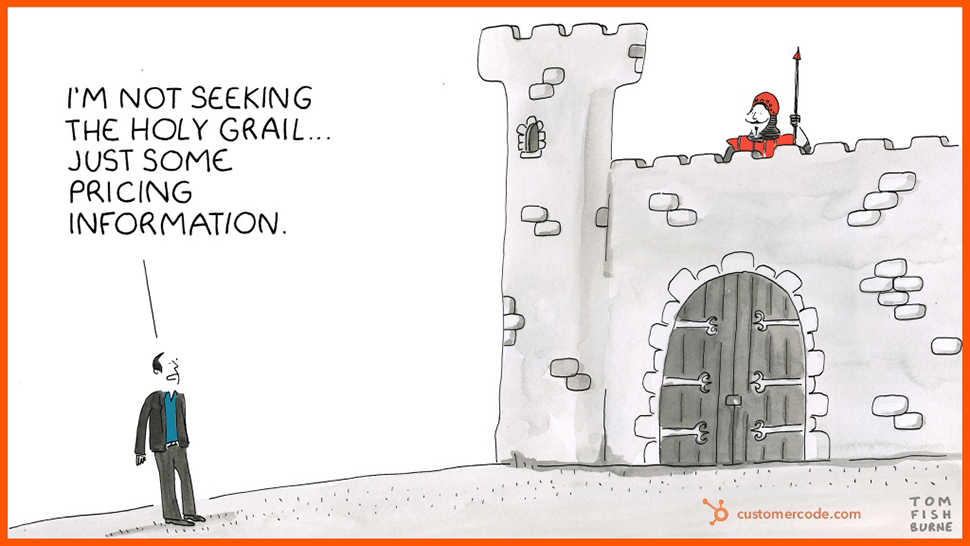"A cartoon of a man standing in front of a castle with a caption above his head: ""I'm not seeking the holy grail... just some pricing information."""