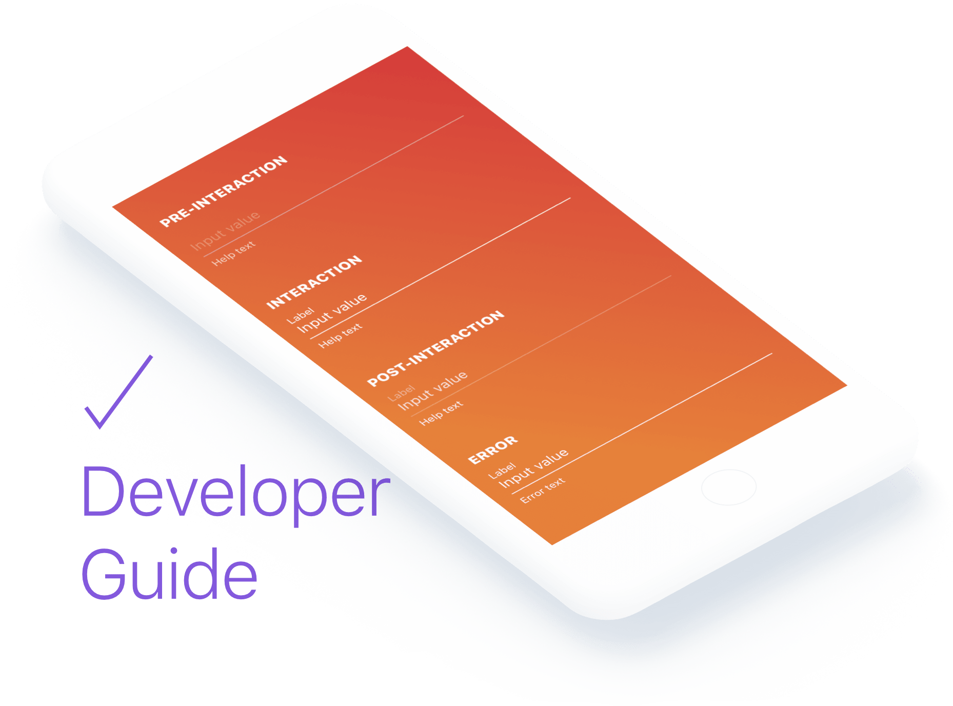 """White phone screen with orange background and white text displays options for """"Pre-interaction,"""" """"Interaction,"""" """"Post-interaction,"""" and """"Error."""" Next to the screen in purple reads """"Developer Guide"""" with a purple check mark above it."""