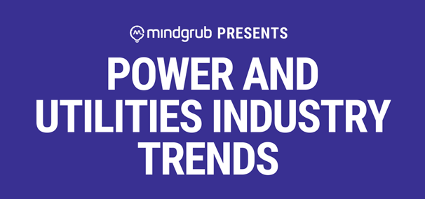 Mindgrub Presents Power and Utilities Industry Trends
