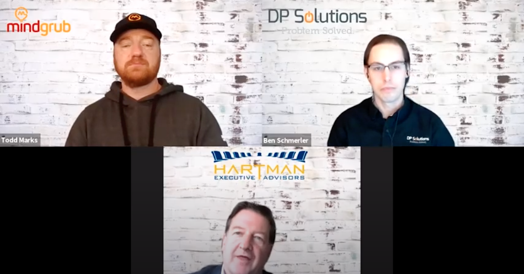 Video of Todd Marks from Mindgrub, Ben Schmerler from DP Solutions, and Dave Hartman from Hartman Executive Advisors